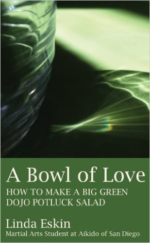 A Bowl of Love - How to Make a Big Green Dojo Potluck Salad - Book Cover